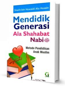 Mendidik Generasi Ala Shahabat