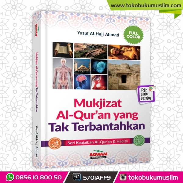 Mukjizat Al Quran yang Tak Terbantahkan