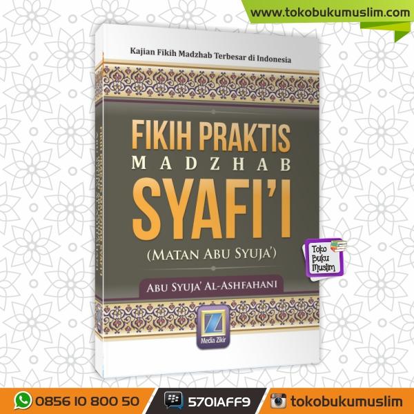 Buku Fikih Praktis Madzhab Syafii Matan Abu Syuja
