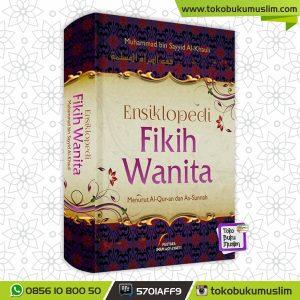 Buku Ensiklopedi Fikih Wanita Menurut Al-Quran Dan As-Sunnah