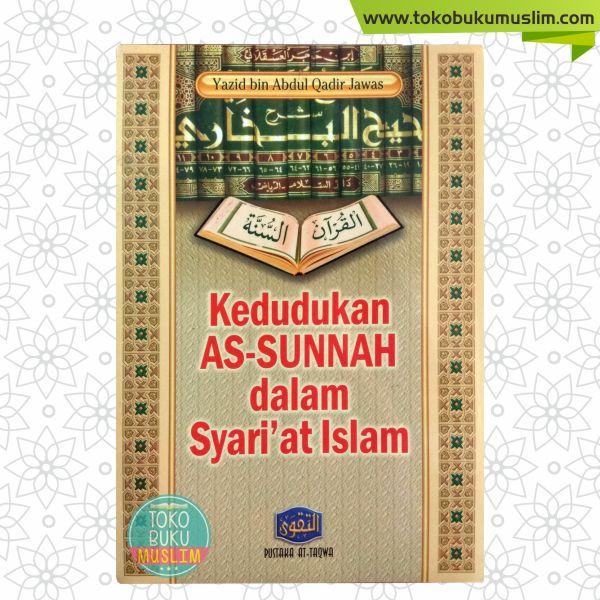 Buku Kedudukan As Sunnah Dalam Syariat Islam