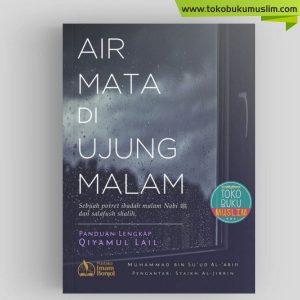 Buku Air Mata Di Ujung Malam – Panduan Lengkap Qiyamul Lail