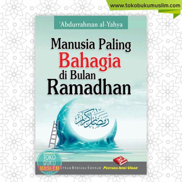 Buku Manusia Paling Bahagia Di Bulan Ramadhan
