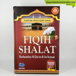 Fiqih Shalat Berdasarkan Al Quran As Sunnah